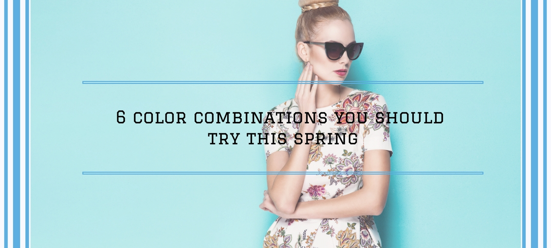 6 Pretty Color Trends Combinations You Should Try This Spring
